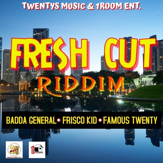 fresh cut riddim